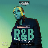 Classic Fridays - What's Yo Flava? #TGIF RnB/Hip Hop Mixtape