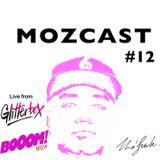 MOZCAST 12 - Live from Glitterbox at Booom