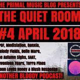 The Primal Music blog Presents - The Quiet Room - Episode 4 - April 2018