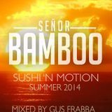 Sushi 'n Motion (Summer 2014) Mixed by Gus Frabba
