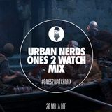 Mella Dee - Urban Nerds Ones2Watch Mix