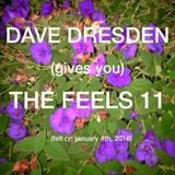 Dave Dresden (gives You) THE FEELS 11 (felt on january 4th 2016)