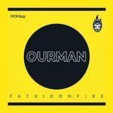 Ourman x FatKidOnFire mix