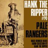 PALE RANGERS - HANK THE RIPPER #91