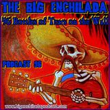 BIG ENCHILADA 96: 96 Bottles of Tears on the Wall