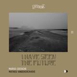 I have seen the future (listen2me) 22 w/ Marius Costache & Mathieu Vandekerckhove