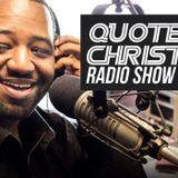Quote Christ Radio Show E189