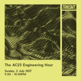 The AC23 Engineering Hour - 02.07.17 - TRNSMT.TV Podcast 003