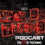 WAR ON TECHNO Podcast 003 - Guest: Tassid