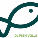 DJ FISH VOL. 5 - side 1