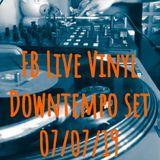 FB Live Vinyl Downtempo Set 07/07/19