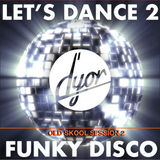 Let's Dance 2 old skool Funky Disco by D'YOR - session 2