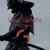 UNKNOWN SESSION 2