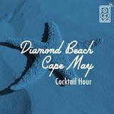 Diamond Beach Cape May Cocktail Hour