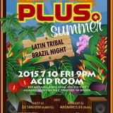 "2015/07/10""PLUS""at ACID ROOM DJ MASAHIRO 3.84 Live Mix!! Latin,Tribal,Brazirian House Night!!"