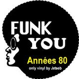 funk you 80 : a selection of the best pieces of clubs on which you danced like crazy, when you were