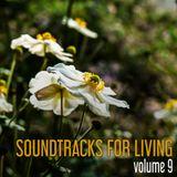 Soundtracks for Living - Volume 9