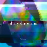Daydream - Mai 2019