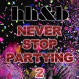 Never Stop Partying 2