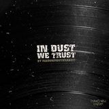 In Dust We Trust Vol 2 (a Dusted Wax Kingdom mixtape)