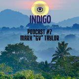 "INDIGO PODCAST 7 | MARK ""GV"" TAYLOR"