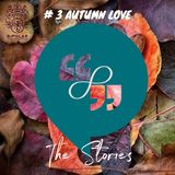 The Stories: Story # 3 Autumn Love by Bipolar Music Productions