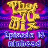 That '70s Mix - Episode 14