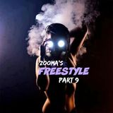Zooma's FREESTYLE Part 9