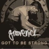 GOT TO BE STRONG