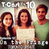 Episode 12: On the Fringe, update Toronto