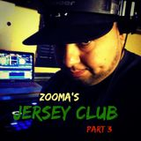 Zooma's JERSEY CLUB part 3 Mix