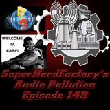 Audio Pollution Episode 148: WELCOME TO BIRF!!