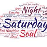 Saturday Night Soul 2nd February 2019 with Bob Hutchins