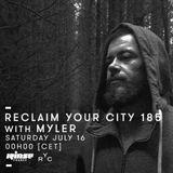 Reclaim Your City 185 with Myler - 16 Juillet 2016