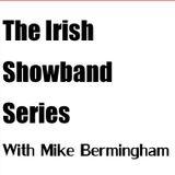 Irish Showband Series #1 - With Mike Bermingham