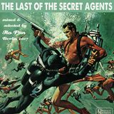 THE LAST OF THE SECRET AGENTS