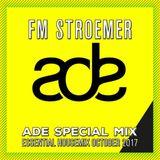 FM STROEMER - ADE Special Mix Essential Housemix October 2017 | www.fmstroemer.de