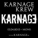 Karnage Krew @ Karnage ( 13.04.2013 )