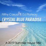 CRYSTAL BLUE PARADISE: A 2019 Summer House Mix