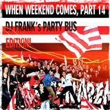 When Weekend Comes Part 14