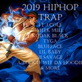 2019 HIPHOP/ TRAP ft MEEK MILL, J.COLE,21 SAVAGE, DRAKE, LIL BABY, BLUEFACE,KODACK BLACK,TYGA & MORE