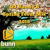 DJ Randy B - Spring Fever 2016 Mix