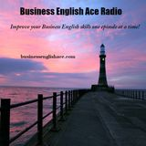 Business English Ace Radio - Episode 003