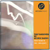 The Takeover w/ Ad Hoc Radio 19th February 2018