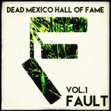 Dead Mexico H.o.F. FAULT