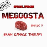 Megoosta - Brain Damage Therapy (episode 5 - May 2013) Broadcast from KUCI Radio 88.9 FM California