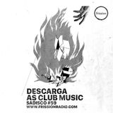 Sadisco #59 - Descarga as Club Music