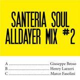 Santeria Soul Alldayer Mix #2 by Giuseppe Broso, Dj Henry & Marco Fasolini