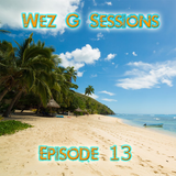 Wez G Sessions Episode 13
