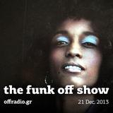 The Funk Off Show - 21 Dec. 2013